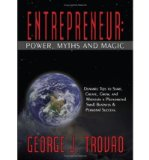 Portada de [(ENTREPRENEUR: POWER, MYTHS AND MAGIC: DYNAMIC TIPS TO START, CREATE, GROW, AND MAINTAIN A PHENOMENAL SMALL BUSINESS & PERSONAL SUCCESS. )] [AUTHOR: GEORGE J TROVAO] [SEP-2008]