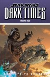 Portada de STAR WARS: DARK TIMES, VOL. 1: PATH TO NOWHERE BY HARTLEY, WELLES, HARRISON, MICK (2008) PAPERBACK