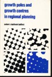 Portada de GROWTH POLES AND GROWTH CENTRES IN REGIONAL PLANNING