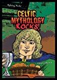 Portada de CELTIC MYTHOLOGY ROCKS! (MYTHOLOGY ROCKS! (PAPERBACK)) BY CATHERINE BERNARD (2011-07-06)