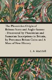 Portada de THE PHOENICIAN ORIGIN OF BRITONS SCOTS AND ANGLO-SAXONS - DISCOVERED BY PHOENICIAN AND SUMERIAN INSCRIPTIONS IN BRITAIN, BY PREROMAN BRITON COINS AND BY L. A. WADDELL (2014-03-24)