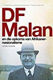 Portada de DF MALAN EN DIE OPKOMS VAN AFRIKANER-NASIONALISME: STORIES VAN GISTER EN VANDAG (AFRIKAANS EDITION) BY KOORTS, LINDIE (2014) PAPERBACK