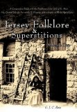 Portada de JERSEY FOLKLORE & SUPERSTITIONS VOLUME TWO: A COMPARATIVE STUDY WITH THE TRADITIONS OF THE GULF OF ST. MALO (THE CHANNEL ISLANDS, NORMANDY & BRITTANY): 2 BY G. J. C. BOIS (3-JUN-2010) PAPERBACK