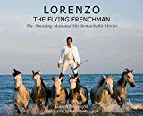 Portada de [(LORENZO-THE FLYING FRENCHMAN : THE AMAZING MAN AND HIS REMARKABLE HORSES)] [TEXT BY LUISINA DESSAGNE ] PUBLISHED ON (JANUARY, 2011)