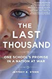 Portada de THE LAST THOUSAND: ONE SCHOOL'S PROMISE IN A NATION AT WAR BY JEFFREY E. STERN (2016-01-26)