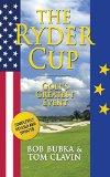 Portada de THE RYDER CUP: GOLF'S GREATEST EVENT BY BOB BUBKA (2014-09-02)