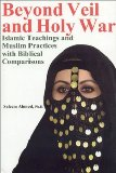 Portada de BEYOND VEIL HOLY WAR: ISLAMIC TEACHINGS AND MUSLIM PRACTICES WITH BIBLICAL COMPARISONS BY SALEEM AHMED (2003-11-15)