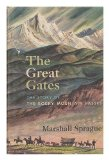 Portada de THE GREAT GATES : THE STORY OF THE ROCKY MOUNTAIN PASSES / BY MARSHALL SPRAGUE