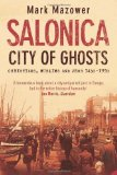 Portada de SALONICA, CITY OF GHOSTS: CHRISTIANS, MUSLIMS AND JEWS BY MAZOWER, MARK (2005)
