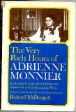 Portada de THE VERY RICH HOURS OF ADRIENNE MONNIER. AN INTIMATE PORTRAIT OF THE LITERARY AND ARTISTIC LIFE IN PARIS BETWEEN THE WARS.