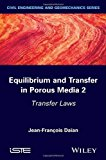 Portada de EQUILIBRIUM AND TRANSFER IN POROUS MEDIA 2: TRANSFER LAWS (ISTE) BY JEAN-FRAN????OIS DA????AN (2014-05-12)