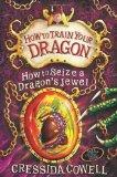 Portada de HOW TO TRAIN YOUR DRAGON: HOW TO SEIZE A DRAGON'S JEWEL BY COWELL, CRESSIDA (2012) PAPERBACK