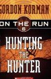 Portada de HUNTING THE HUNTER (ON THE RUN, BOOK 6) BY KORMAN, GORDON (2006) PAPERBACK