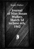 Portada de JOURNAL OF MISS SUSAN WALKER, MARCH 3D TO JUNE 6TH, 1862