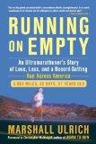 Portada de RUNNING ON EMPTY: AN ULTRAMARATHONER'S STORY OF LOVE, LOSS, AND A RECORD-SETTING RUN ACROSS AMERICA REPRINT EDITION BY ULRICH, MARSHALL (2012)