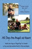 """Portada de ALL DOGS ARE ANGELS AT HEART: MAKE YOUR DOG AN """"ANGEL DOG"""" IN 5 WEEKS, A FUN AND INFORMATIVE BOOK FOR KIDS AND ADULTS BY EILEEN TONICK, MICKEY MCGOVERN (2008) PAPERBACK"""
