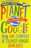Portada de PLANET GOOGLE: HOW ONE COMPANY IS TRANSFORMING OUR LIVES BY RANDALL E. STROSS (2009-05-01)