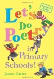 Portada de LET'S DO POETRY IN PRIMARY SCHOOLS: FULL OF PRACTICAL, FUN AND MEANINGFUL WAYS OF CELEBRATING POETRY BY CARTER, JAMES (2012)