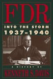 Portada de FDR: INTO THE STORM 1937-1940 1ST EDITION BY DAVIS, KENNETH S. (1993) HARDCOVER