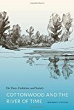 Portada de COTTONWOOD AND THE RIVER OF TIME: ON TREES, EVOLUTION, AND SOCIETY BY REINHARD STETTLER (2009-06-23)