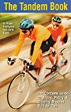 Portada de THE TANDEM BOOK: THE COMPLETE GUIDE TO BUYING, RIDING & ENJOYING BICYCLES BUILT FOR TWO BY ANGEL RODRIGUEZ (1-JUN-1997) PAPERBACK
