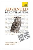 Portada de ADVANCED BRAIN TRAINING -- BRAIN TRAIN YOUR WAY TO THE TOP: A TEACH YOURELF GUIDE (TEACH YOURSELF) BY HORNE, TERRY, WOOTTON, SIMON (2013) PAPERBACK