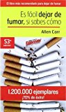 Portada de ES FACIL DEJAR DE FUMAR SI SABES COMO (SPANISH EDITION) BY ALLEN CARR (2007) PAPERBACK