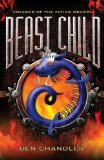 Portada de BEAST CHILD: BOOK TWO (VOYAGES OF THE FLYING DRAGON) BY CHANDLER, BEN (2012) PAPERBACK
