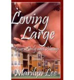 Portada de [(LOVING LARGE-YOURS ONLY AND ALWAYS)] [BY: MARILYN LEE]