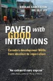 Portada de PAVED WITH GOOD INTENTIONS: CANADA'S DEVELOPMENT NGOS ON THE ROAD FROM IDEALISM TO IMPERIALISM 1ST EDITION BY BARRY-SHAW, NIK, ENGLER, YVES, JAY, DRU OJA (2012) PAPERBACK