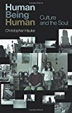 Portada de HUMAN BEING HUMAN: CULTURE AND THE SOUL BY CHRISTOPHER HAUKE (2005-10-27)