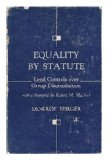 Portada de EQUALITY BY STATUTE; LEGAL CONTROLS OVER GROUP DISCRIMINATION / WITH A FOREWORD BY ROBERT M. MACIVER