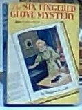 Portada de THE SIX FINGERED GLOVE MYSTERY (KAY TRACEY MYSTERY STORIES)