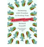 Portada de [(SWIMMING WITH PIRANHAS AT FEEDING TIME: MY LIFE DOING DUMB STUFF WITH ANIMALS)] [BY: RICHARD CONNIFF]