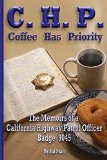 Portada de C.H.P. - COFFEE HAS PRIORITY: THE MEMOIRS OF A CALIFORNIA HIGHWAY PATROL OFFICER BADGE 9045 BY ED MARR SR. (23-MAY-2014) PAPERBACK