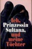 Portada de ICH PRINZESSIN SULTANA UND MEINE TÖCHTER, JEAN P. SASSON, BERTELSMANN 1993. 287 SEITEN