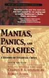 Portada de MANIAS, PANICS, AND CRASHES: A HISTORY OF FINANCIAL CRISES (WILEY INVESTMENT CLASSICS) BY KINDLEBERGER, CHARLES P., ALIBER, ROBERT (2005) PAPERBACK