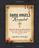 Portada de DARK ANGELS REVEALED: FROM DARK ROGUES TO DARK ROMANTICS, THE MOST MYSTERIOUS AND MESMERIZING VAMPIRES AND FALLEN ANGELS FROM COUNT DRACULA TO EDWARD CULLEN COME TO LIFE BY ANGELA GRACE (MAY 01,2011)