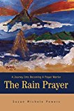 Portada de [(THE RAIN PRAYER : A JOURNEY INTO BECOMING A PRAYER WARRIOR)] [BY (AUTHOR) SUZAN MICHELE POWERS] PUBLISHED ON (APRIL, 2003)