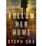 Portada de [(FOLLOW HER HOME)] [AUTHOR: STEPH CHA] PUBLISHED ON (APRIL, 2013)