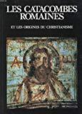 Portada de LES CATACOMBES ROMAINES ET LES ORIGINES DU CHRISTIANISME