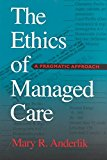Portada de [(THE ETHICS OF MANAGED CARE : A PRAGMATIC APPROACH)] [BY (AUTHOR) MARY ANDERLIK] PUBLISHED ON (JULY, 2001)