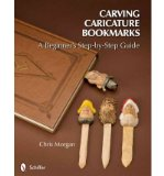 Portada de [(CARVING CARICATURE BOOKMARKS: A BEGINNER'S STEP-BY-STEP GUIDE)] [AUTHOR: CHRIS MORGAN] PUBLISHED ON (JUNE, 2012)