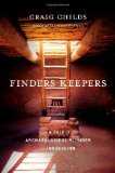Portada de FINDERS KEEPERS: A TALE OF ARCHAEOLOGICAL PLUNDER AND OBSESSION 1ST (FIRST) EDITION BY CHILDS, CRAIG (2010)