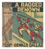 Portada de A RAGGED RENOWN. A ROMANCE OF THE THIRTY YEARS WAR