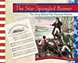 Portada de THE STAR-SPANGLED BANNER: THE STORY BEHIND OUR NATIONAL ANTHEM (AMERICA IN WORDS AND SONG) BY LIZ SONNEBORN (2003-08-01)