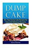 Portada de DUMP CAKE: 50+ TOP DUMP CAKE RECIPES FOR EASY AND DELICIOUS DESSERTS (DUMP CAKES, DUMP CAKE RECIPES ) (VOLUME 1) BY SARA BANKS (2014-08-10)