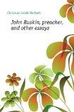 Portada de JOHN RUSKIN, PREACHER, AND OTHER ESSAYS