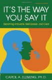 Portada de IT'S THE WAY YOU SAY IT: BECOMING ARTICULATE, WELL-SPOKEN, AND CLEAR BY FLEMING, CAROL A. (2013) PAPERBACK