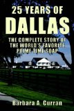 Portada de 25 YEARS OF DALLAS: THE COMPLETE STORY OF THE WORLD'S FAVORITE PRIME TIME SOAP BY BARBARA A CURRAN (1-MAY-2004) PAPERBACK